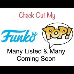 SEE MY CLOSET FOR SEVERAL FUNKO
